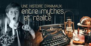 Une histoire d'animaux : entre mythes et réalité  (2017)
