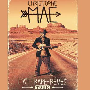 CHRISTOPHE MAE : L'ATTRAPE-RÊVES TOUR (2016)