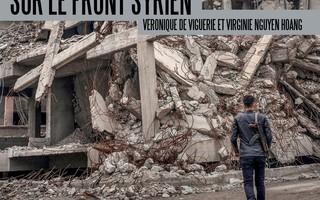 Sur le front Syrien : Chroniques photos d'un conflit en cours