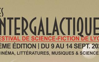 Report du festival Les Intergalactiques en septembre : Cinéma, littératures, musiques et sciences
