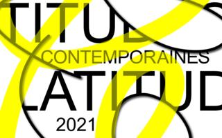 L'édition 2021 des Latitudes Contemporaines aura bien lieu
