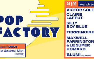 Pop Factory - Victor Solf + Claire Laffut + Silly Boy Blue + Terrenoire