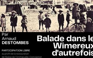 """""""Balade dans le Wimereux d'autrefois (3ème étape )"""" par Arnaud Destombes"""
