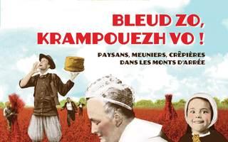 Bleud zo, krampouezh 'vo - Paysans, meuniers crêpières dans les Monts d'Arrée