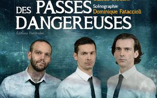 Le Chemin des Passes Dangereuses au Festival OFF