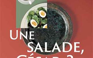 Une salade César ? La gastronomie durant l'époque romaine