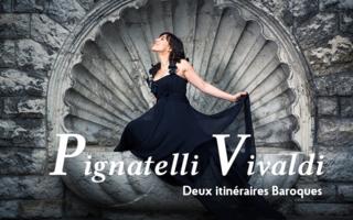 Pignatelli / Vivaldi : Deux itinéraires baroques