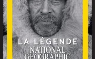 La légende National Geographic - 130 ans de voyages et d'exploration