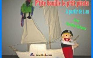 P'TITE BOUILLE LE P'TIT PIRATE