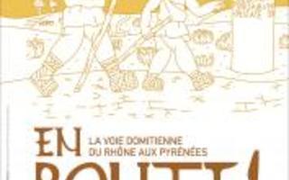En route ! La Voie Domitienne du Rhône aux Pyrénées