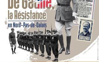 """Visite de l'exposition temporaire """"1940, de Gaulle, la Résistance en Nord–Pas-de-Calais"""""""