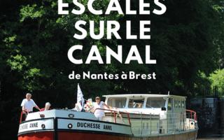 ESCALES SUR LE CANAL de Nantes à Brest