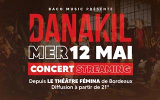 Concert Streaming de DANAKIL depuis le Théâtre Fémina de Bordeaux