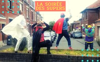 La Soirée des Super - Le Théâtre de L'Aventure
