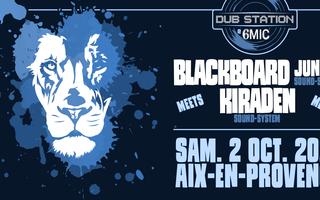 DUB STATION @6MIC : BLACKBOARD & KIRADEN SOUND SYSTEM