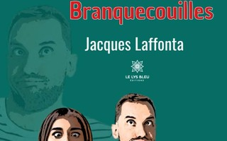 L'étrange cas du Sieur Branquecouilles