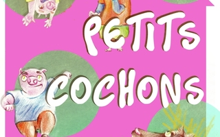 LES 3 PETITS COCHONS - DES 3 ANS
