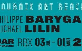 Roubaix Art Beach – Philippe Baryga – Michael Lilin